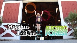 K Theory - Good & Gone - Morgan Jenkins - Electric Forest 2014 Hoop Troupe Casting