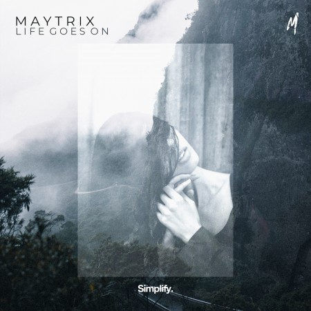 MayTrix - Life Goes On