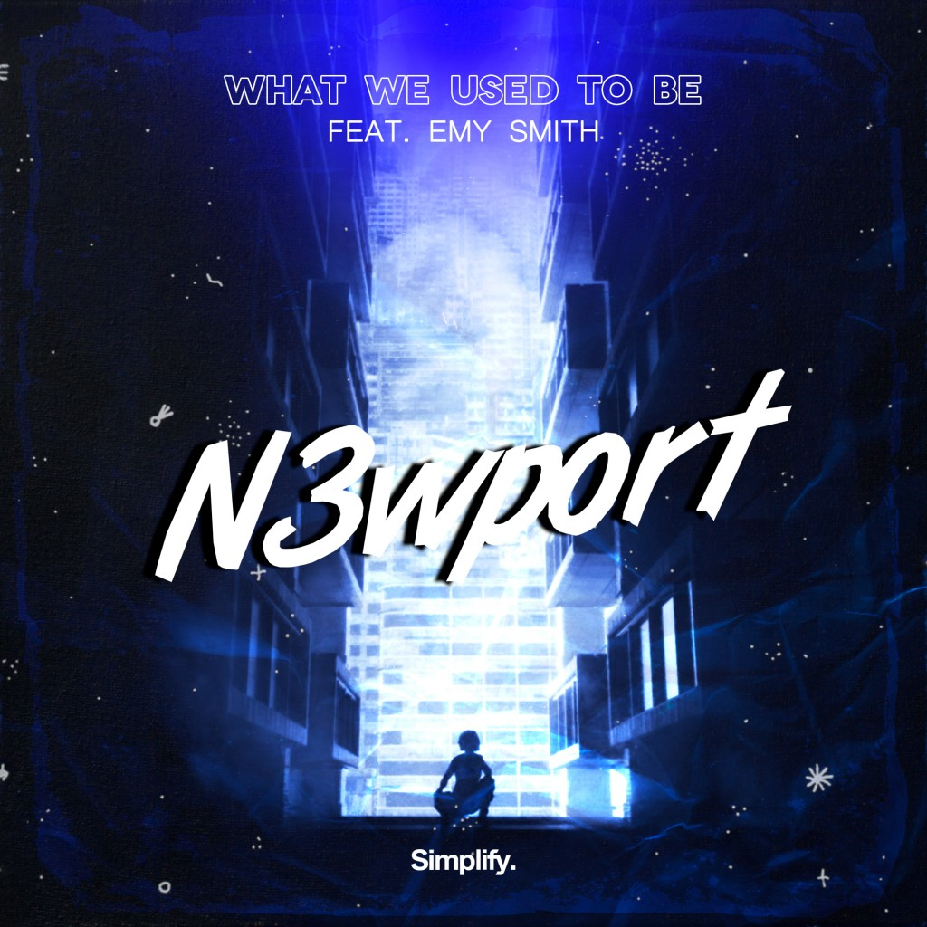 N3wport---What-We-Used-To-Be-(feat.-Emy-Smith)